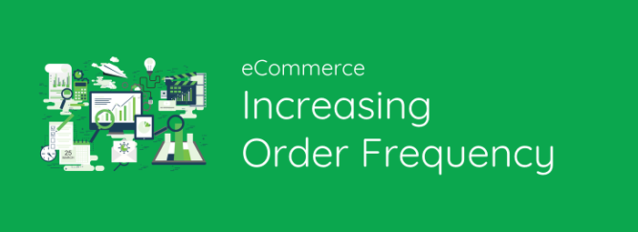 Increase purchase frequency, ecommerce marketing