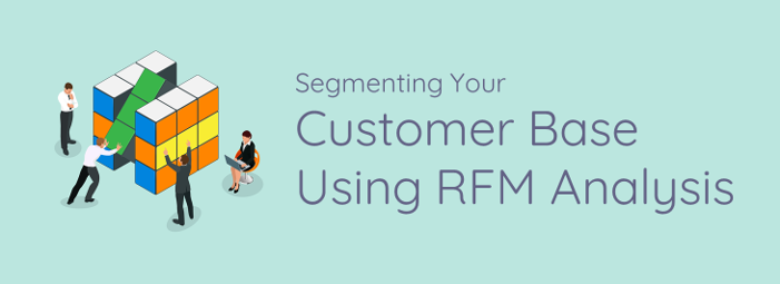 segmenting-your-customers-using-rfm-analysis.png