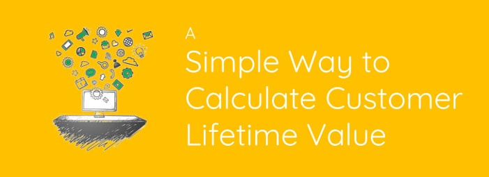 a-simple-way-to-calculate-customer-lifetime-value-clv
